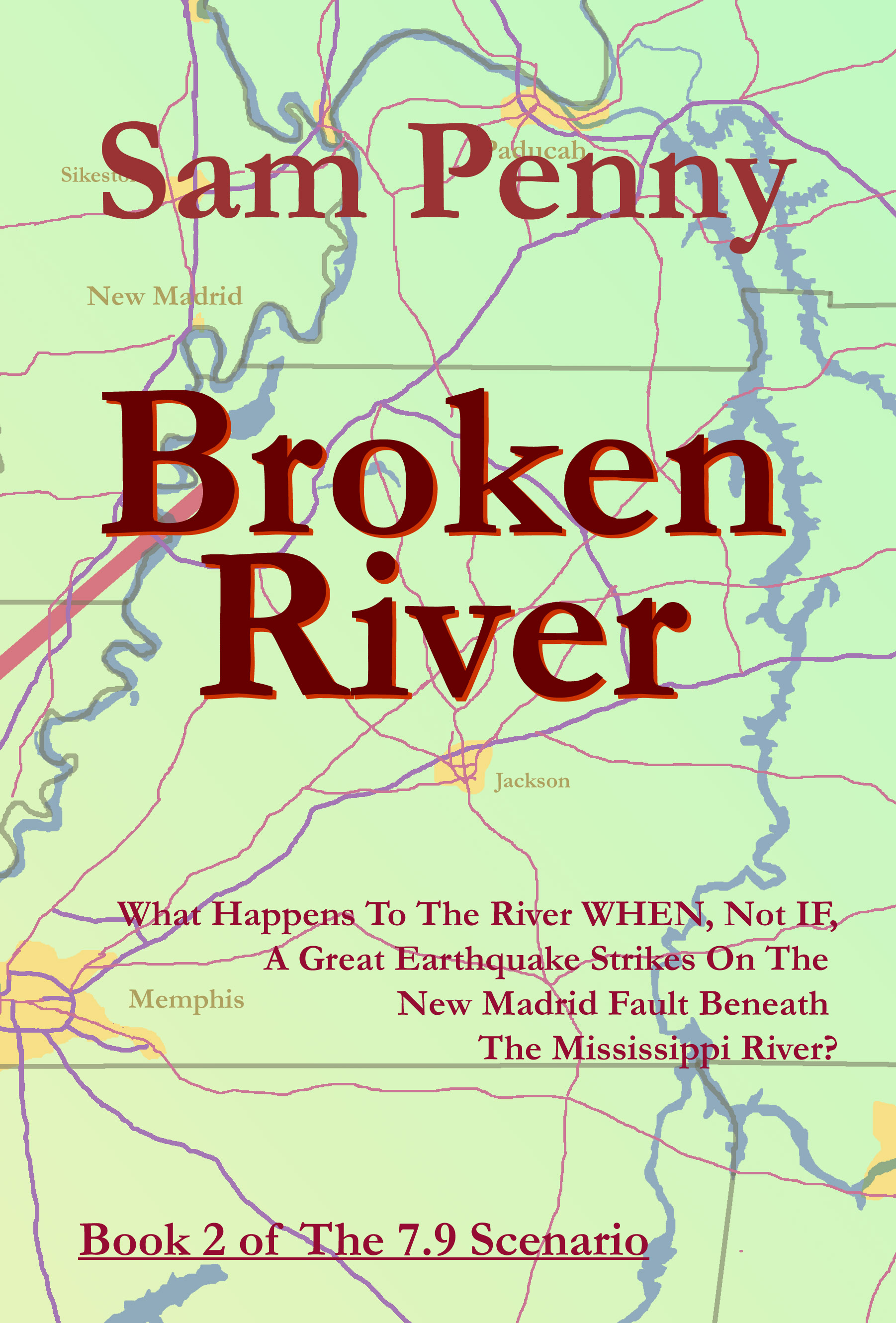 Novels by Sam Penny describing a scenario of a repeat of the 1811-12 earthquakes on the New Madrid Fault